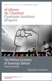 The Political Economy of Sovereign Default - Theory and Empirics ebook by Sebastian Hohmann