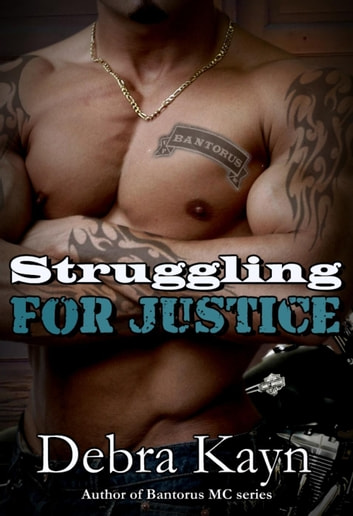 Struggling For Justice - Bantorus MC ebook by Debra Kayn
