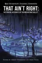 That Ain't Right: Historical Accounts of the Miskatonic Valley ebook by Dawn Vogel, Jeremy Zimmerman