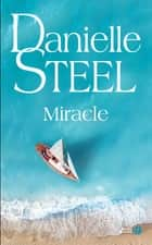Miracle ebook by Danielle STEEL, Valérie BOURGEOIS