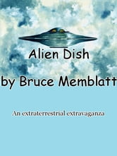 Alien Dish ebook by Bruce Memblatt
