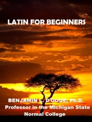 Latin for Beginners ebook by Benjamin L. D'ooge