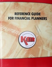 Reference Guide for Financial Planners 2012: Financial Planners Desk Reference 2012 ebook by John Keir