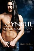 Cynful - Halle Shifters, #2 ebook by Dana Marie Bell