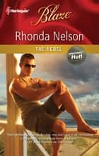 The Rebel ebook by Rhonda Nelson