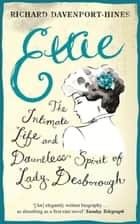 Ettie - The Intimate Life And Dauntless Spirit Of Lady Desborough ebook by Richard Davenport-Hines