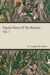 Popular Poetry Of The Baloches - Vol 1 ebook by M. Longworth Dames