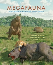 Megafauna - Giant Beasts of Pleistocene South America ebook by Sergio F. Vizcaíno, Gerry De Iuliis, Richard A. Fariña