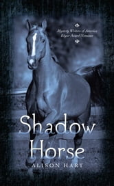 Shadow Horse ebook by Alison Hart