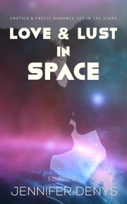 Love and Lust in Space ebook by H K Carlton, Dee Maselle, Ian D Smith,...