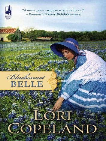 Bluebonnet Belle (Mills & Boon Silhouette) ebook by Lori Copeland