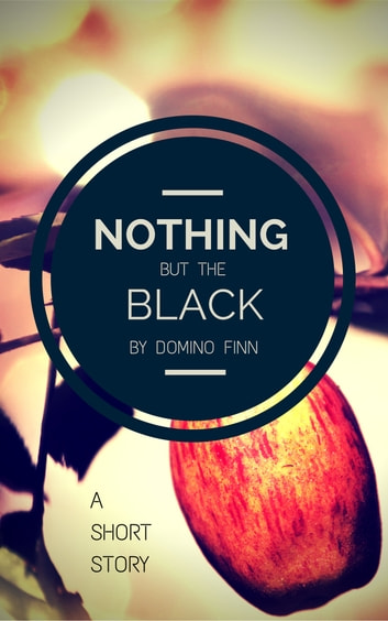 Nothing but the Black ebook by Domino Finn