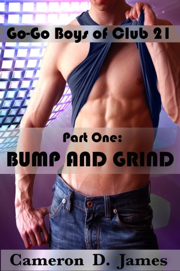 Bump and Grind ebook by Cameron D. James
