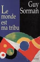 Le Monde est ma tribu ebook by Guy Sorman