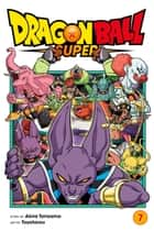 Dragon Ball Super, Vol. 7 - Universe Survival! The Tournament of Power Begins!! ebook by Akira Toriyama, Toyotarou