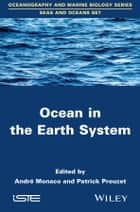 Ocean in the Earth System ebook by Patrick Prouzet,André Monaco