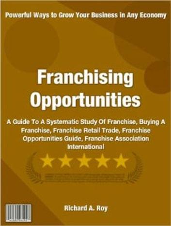 Franchising Opportunities Ebook By Richard A Roy 1230000154990