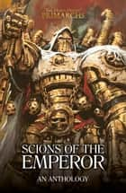Scions of the Emperor ebook by David Guymer, David Annandale, Guy Haley,...