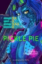Pickle Pie - A Cyberpink Story ebook by George Saoulidis