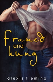 Framed & Hung ebook by Alexis Fleming