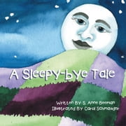 A Sleepy-bye Tale ebook by S. Anne Beeman