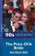 The Price Of A Bride (Mills & Boon Vintage 90s Modern) ekitaplar by Michelle Reid