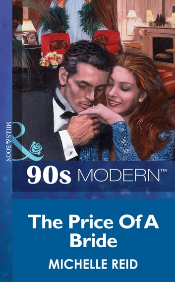 The Price Of A Bride (Mills & Boon Vintage 90s Modern) eBook by Michelle Reid