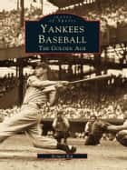 Yankees Baseball ebook by Richard Bak