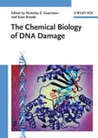 The Chemical Biology of DNA Damage ebook by Nicholas E. Geacintov, Suse Broyde