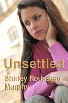 Unsettled ebook by Shirley Rousseau Murphy