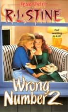 Wrong Number 2 ebook by R.L. Stine