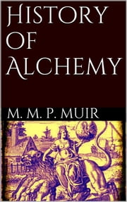 History of Alchemy ebook by M. M. Pattison Muir