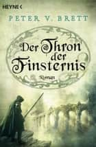 Der Thron der Finsternis - Roman ebook by Peter V. Brett, Ingrid Herrmann-Nytko