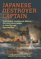 Japanese Destroyer Captain ebook by Tameichi Hara, Fred Saito, Roger Pineau