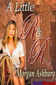 A Little R & R ebook by Morgan Ashbury