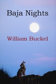 Baja Nights ebook by William Buckel