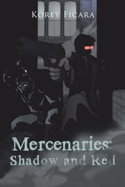 Mercenaries: Shadow And Red ebook by Korey Ficara
