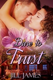 Dare To Trust ebook by Jill James