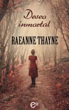 Deseo inmortal ebook by Raeanne Thayne