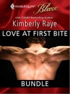 Love at First Bite Bundle - An Anthology ebook by Kimberly Raye