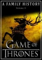 Game of Thrones: A Family History (Book of Thrones 2) eBook by Book of Thrones