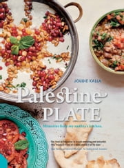 Palestine on a Plate - Memories from my mother's kitchen ebook by Joudie Kalla