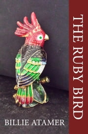 The Ruby Bird eBook by Billie Atamer