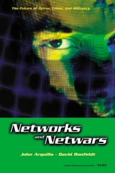 Networks and Netwars - The Future of Terror, Crime, and Militancy ebook by John Arquilla,David Ronfeldt