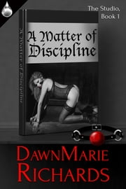 A Matter of Discipline ebooks by DawnMarie Richards