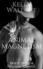 Animal Magnetism ebook by Kelly Wallace