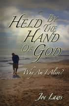 Held By The Hand Of God ebook by Joe Laws