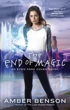 The End of Magic ebook by Amber Benson