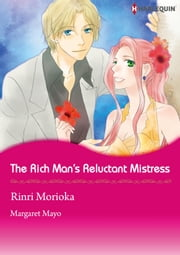 The Rich Man's Reluctant Mistress (Harlequin Comics) - Harlequin Comics ebook by Margaret Mayo,Rinri Morioka