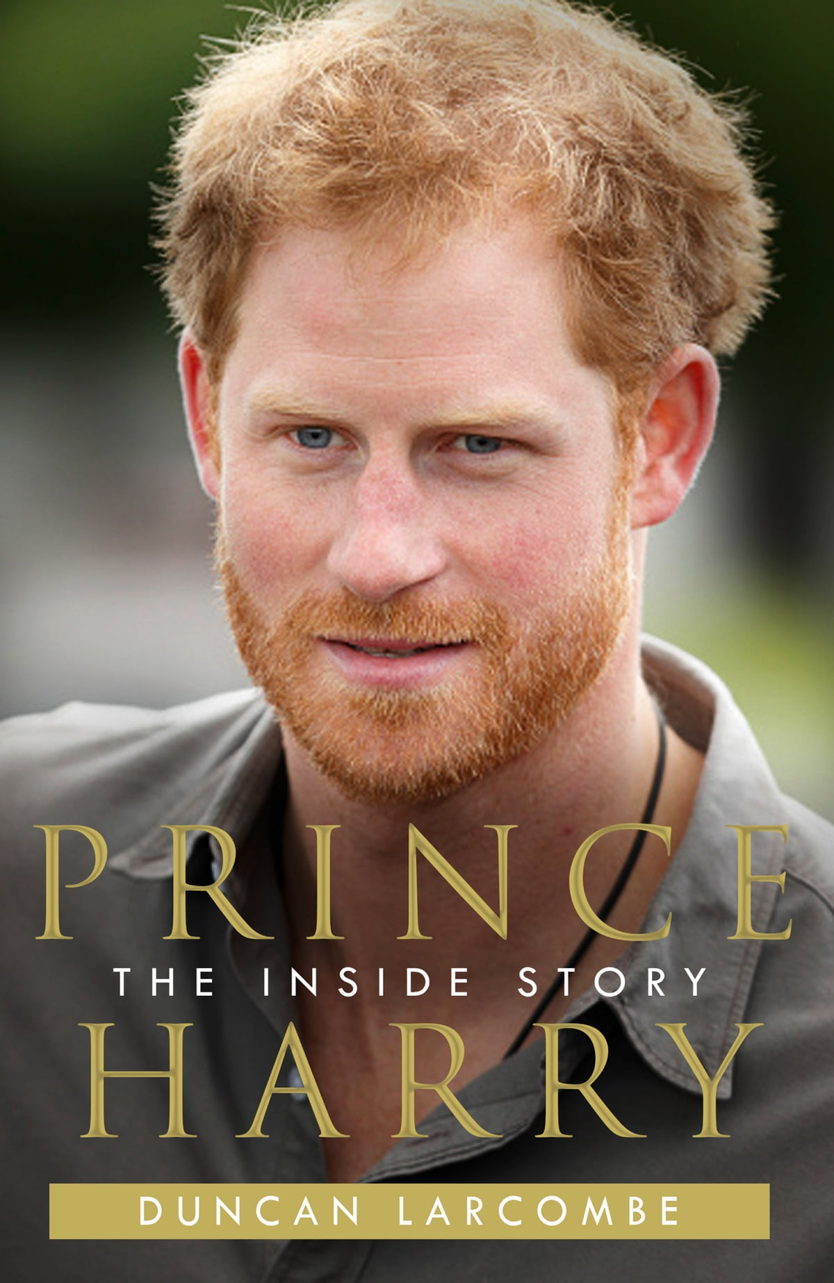 Prince Harry: The Inside Story Ebook By Duncan Larcombe
